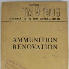 Militaria: TM 9-1905 AMMUNITION RENOVATION 1948 MANUAL DE RESTAURACION DE MUNICION USADA EN 2ª GM Y DESPUES. Lote 222811221