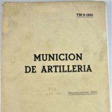 Militaria: TM 9-1901 MUNICION DE ARTILLERIA 1950 MANUAL DE MUNICION USA EMPLEADA EN 2º GM Y POSTERIORMENTE. Lote 222876305