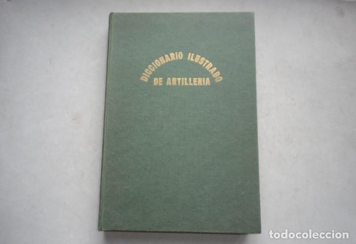 DICCIONARIO ILUSTRADO DE ARTILLERIA. MADRID 1866. FACSIMIL NUMERADO (Militar - Armas de Fuego de Avancarga y Complementos)