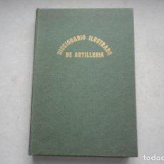 Militaria: DICCIONARIO ILUSTRADO DE ARTILLERIA. MADRID 1866. FACSIMIL NUMERADO. Lote 234692625