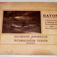 Militaria: ANTIGUO Y EXCEPCIONAL CATALOGO DE BATERIAS DE ACUMULADORES PARA SUBMARINOS - SOCIEDAD ESPAÑOLA DEL A. Lote 27346495
