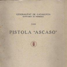 Militaria: LIBRO . COMISSIÓ DE LA INDÚSTRIA DE GUERRA. 1937. PISTOLA ASCASO.. Lote 6677993