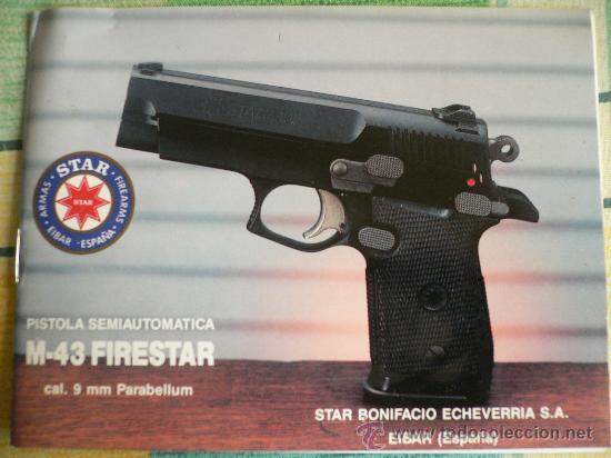 MANUAL DE USUARIO DE PISTOLA SEMIAUTOMATICA STAR MOD. M-43 FIRESTAR CAL. 9MM. PB. ULTIMAS UNIDADES!! (Militar - Otros Artículos Relacionados con Armas)