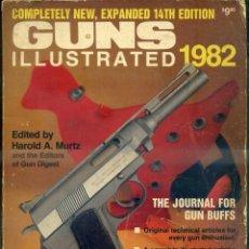 Militaria: GUNS ILLUSTRATED 1982 - CATÁLOGO DE ARMAS DE FUEGO - 320 PÁGINAS MUY ILUSTRADAS. Lote 45371322