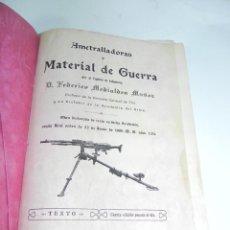Militaria: MEDIALDEA MUÑOZ, FEDERICO - AMETRALLADORAS Y MATERIAL DE GUERRA. TOLEDO, IMP. VDA. E HIJOS DE PELAEZ. Lote 142526810