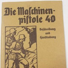 Militaria: MANUAL DE INSTRUCCIÓN SUBFUSIL MP-40, DIE MACHINEN PISTOLE 40, REPRODUCCIÓN. Lote 151454694