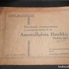 Militaria: DESCRIPCIÓN, FUNCIONAMIENTO Y ENTRETENIMIENTO DE LA AMETRALLADORA HOTCHKIS MODELO 1914. Lote 160087574