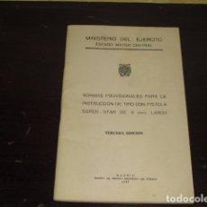 Militaria: LIBRO SOBRE LAS NORMAS PROVISIONALES PARA LA INSTRUCCIÓN DE TIR0 - SUPER STAR DE 9 MM. LARGO. 1957. Lote 168300420