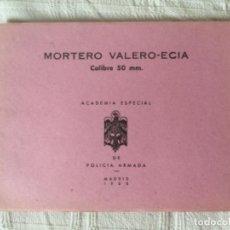 Militaria: MANUAL MORTERO VALERO - ECIA. ACADEMIA ESPECIAL DE POLICÍA ARMADA 1968. Lote 227551630