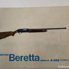 Militaria: CATALOGO BERETTA (MODELO A 300) ESCOPETAS DE CAZA. Lote 236591045