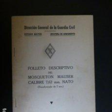 Militaria: FOLLETO DESCRIPTIVO DEL MOSQUETON MAUSER CALIBRE 7,62 1967 DIRECCION GENERAL GUARDIA CIVIL. Lote 247743210