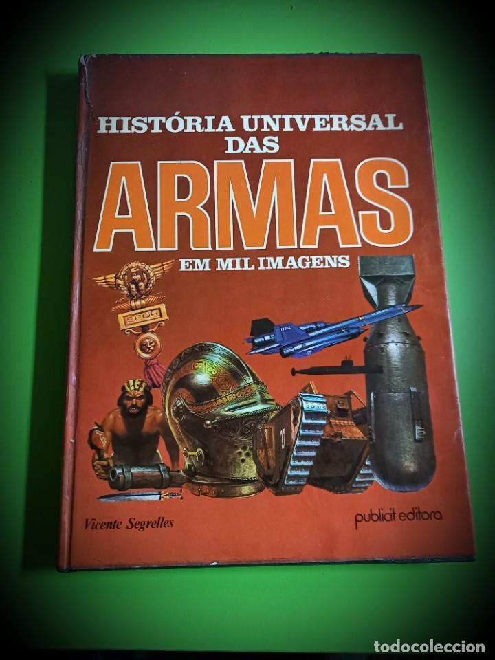 Militaria: HISTORIA UNIVERSAL DAS ARMAS EM MIL IMAGENS -PORTUGUES -VICENTE SEGRELLES -PORTO JANEIRO 1979 - Foto 2 - 278231203