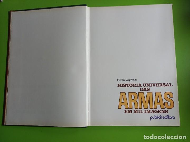 Militaria: HISTORIA UNIVERSAL DAS ARMAS EM MIL IMAGENS -PORTUGUES -VICENTE SEGRELLES -PORTO JANEIRO 1979 - Foto 3 - 278231203