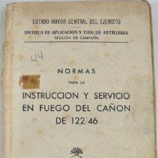 Militaria: NORMAS PARA LA INSTRUCCIÓN Y SERVICIO EN FUEGO DEL CAÑÓN DE 122/46 F-25 F - 25. Lote 288671408