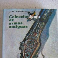 Militaria: COLECCIONISMO DE ARMAS ANTIGUAS EDITORIAL EVEREST. Lote 297168913