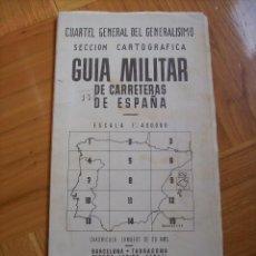 Militaria: MAPA CUARTEL GENERAL DEL GENERALISIMO GUIA MILITAR DE CARRETERAS 1939. Lote 79013857