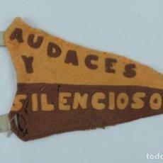 Militaria: BANDERIN TIPO GUION DE LOS BOY SCOUT, BOY SCOUTS, AUDACES Y SILENCIOSOS, LINCES, MIDE 32 CMS.. Lote 186696896