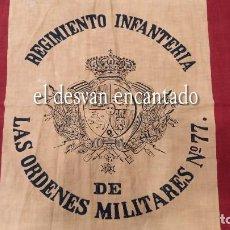 Militaria: MUY ANTIGUA BANDERA O ESTANDARTE RGTO. INFANTERIA ORDENES MILITARES Nº 77. VER FOTOS 80 X 88 CTM. Lote 295722048