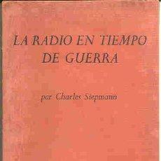 Militaria: MUY INTERESANTE MINI-LIBRO DELA RADIO EN TIEMPO DE GUERRA POR CHARLES SIEPMANN (1943). Lote 18039003