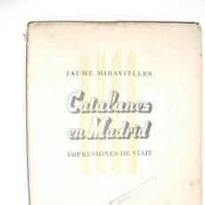 Militaria: 1938 CATALANES EN MADRID IMPRESIONES DE VIAJE JAUME MIRAVITLLES NO EN BNAL. Lote 27840193
