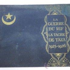Militaria: LA GUERRE DU RIF 1925-1926 - LA TACHE DE TAZA - PROTECTORADO EN MARRUECOS - RARISIMO - LA GUERRE DU. Lote 35374187