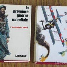 Militaria: 2 TOMOS - LA PREMIERE GUERRE MONDIALE -- 1-DE SARAJEVO A VERDUM 2-DE VERDUN A RETHONDES. Lote 39906697