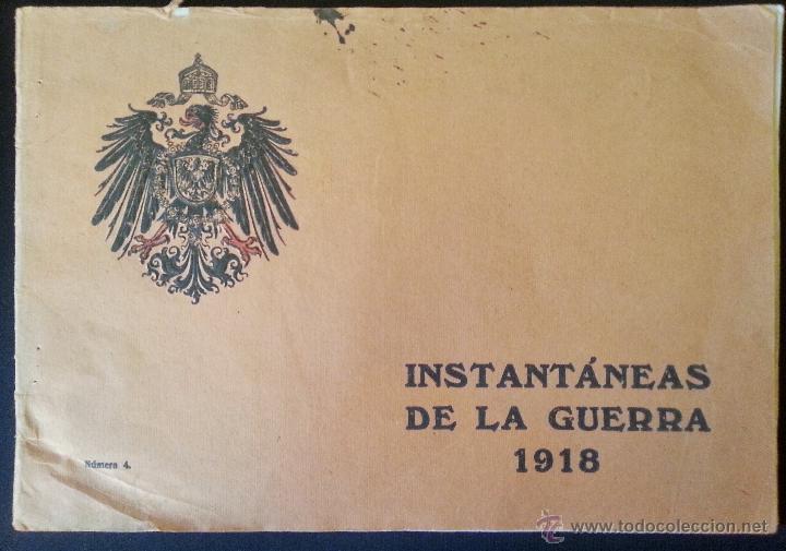 INSTANTÁNEAS DE LA GUERRA 1918 Nº 4 32 LÁMINAS FOTOGRÁFICAS I GUERRA MUNDIAL (Militar - Fotografía Militar - I Guerra Mundial)