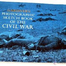 Militaria: HISTORIA, GUERRA CIVIL AMERICANA EN IMAGENES..GARDNERS PHOTOGRAPHIC SKETCH BOOK OF THE CIVIL WAR. Lote 48962382
