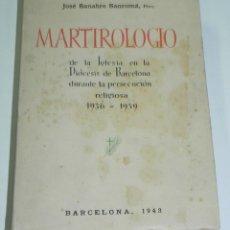Militaria: LIBRO MARTIROLOGIO DE LA IGLESIA EN LA DIOCESIS DE BARCELONA DURANTE LA PERSECUCION RELIGIOSA 1936-1. Lote 51329774
