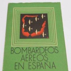 Militaria: ANTIGUO LIBRO BOMBARDEOS AEREOS EN ESPAÑA - BOMBARDEOS DE LA AVIACION NACIONAL A LA RETAGUARDIA REPU. Lote 57052805
