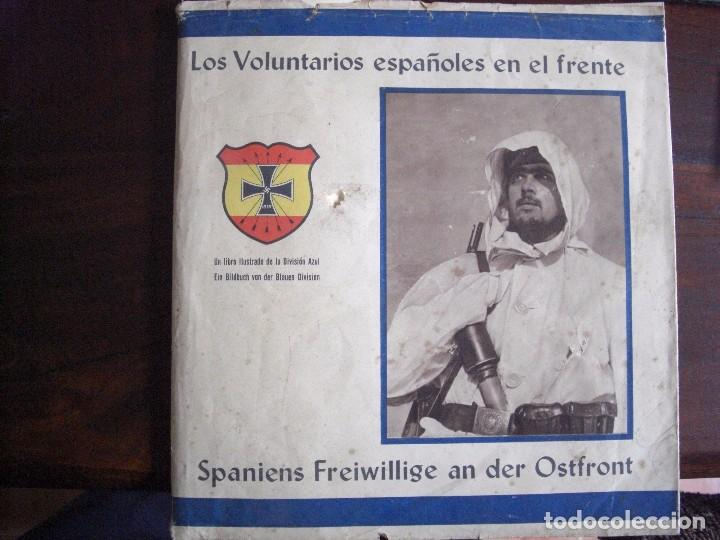 LIBRO DIVISIÓN AZUL- VOLUNTARIOS ESPAÑOLES EN EL FRENTE DEL ESTE. FIRMA GENERAL (Militar - Fotografía Militar - II Guerra Mundial)