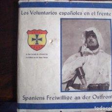 Militaria: LIBRO DIVISIÓN AZUL- VOLUNTARIOS ESPAÑOLES EN EL FRENTE DEL ESTE. FIRMA GENERAL. Lote 98664971