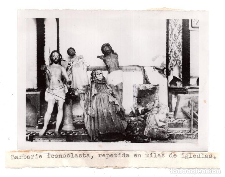 BARBARIE ICONOCLASTA, REPETIDA EN MILES DE IGLESIAS. FOTO DELESPRO (Militar - Fotografía Militar - Guerra Civil Española)