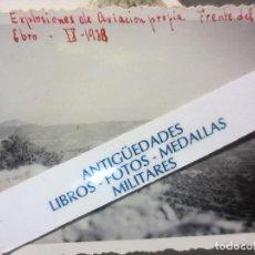 Militaria: EXPLOSIONES AVIACION PROPIA FRENTE EBRO SEGRE IX 1938 CATALUÑA GUERRA CIVIL POR AVIONES NACIONALES. Lote 125108695