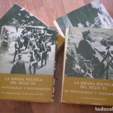 Militaria: LA ESPAÑA POLITICA EN DOCUMENTOS Y FOTOGRAFIAS. ALFONSO XIII. REPUBLICA. GUERRA CIVIL. FRANQUISMO.. Lote 128140703
