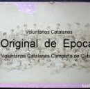 Militaria: (JX-181066) FOTOGRAFÍA , ALBUMINA SOBRE CARTÓN , VOLUNTARIOS CATALANES , CAMPAÑA DE CUBA .. Lote 136741402