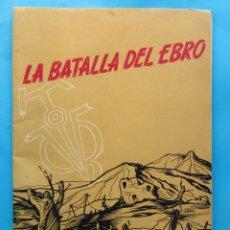 Militaria: LA BATALLA DEL EBRO. MARCHA HOMENAJE DEL FRENTE DE JUVENTUDES EN EL XV ANIVERSARIO, 1953.. Lote 178943518