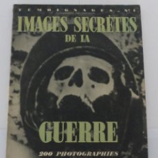 Militaria: IMAGES SECRÈTRES DE LA GUERRE - 200 PHOTOS - CENSURÉES EN FRANCE - 1933.. Lote 180483361