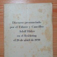 Militaria: DISCURSO PRONUNCIADO POR EL FUHRER Y CANCILLER ADOLF HITLER EN EL REICHSTAG 1939. Lote 182319668