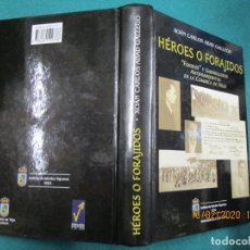 Militaria: GALICIA, GUERRA CIVIL - HEROES O FORAJIDOS, FUXIDOS Y GUERRILLEROS - XOAN CARLOS ABAD VIGO 2005 +. Lote 182774703