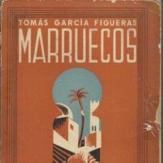 Militaria: MARRUECOS, LA ACCIÓN DE ESPAÑA EN MARRUECOS. EDICIONES FE, 1939, 365 PÁG.. Lote 184666273