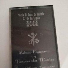 Militaria: CASSETE TERCIO JUAN DE AUSTRIA LA LEGION SÁBADO LEGIONARIO Y HONORES A LOS MUERTOS.. Lote 184901256