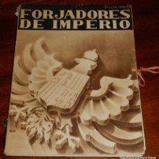 Militaria: FORJADORES DE IMPERIO. PRESENTADOS POR JOSÉ M.ª PEMÁN Y FEDERICO GARCÍA SANCHIZ. - JALON, ANGEL. COM. Lote 195367272