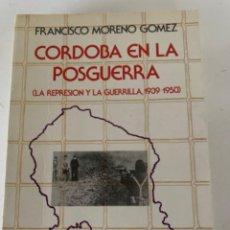 Militaria: CÓRDOBA EN LA POSGUERRA (LA REPRESIÓN Y LA GUERRILLA, 1939-1950) GUERRA CIVIL ESPAÑOLA. Lote 216371133