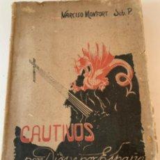 Militaria: CAUTIVOS POR DIOS Y POR ESPAÑA, DE NARCISO MONFORT, LIBRO DE LA GUERRA CIVIL. Lote 217458356