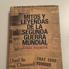 Militaria: MITOS Y LEYENDAS DE LA SEGUNDA GUERRA MUNDIAL. JAMES HAYWARD. INÉDITA EDITORES. NAZISMO. Lote 220601037