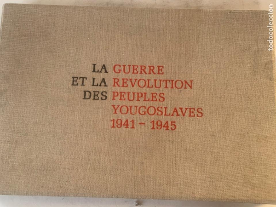 LA GUERRA ET LA REVOLUTION DES PEUPLES YOUGOSLAVES 1941-1945 (Militar - Fotografía Militar - II Guerra Mundial)