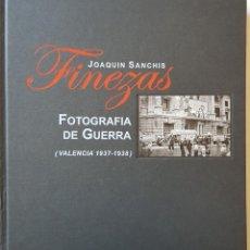 Militaria: JOAQUIN SANCHIS FINEZAS. FOTOGRAFÍA DE GUERRA, VALENCIA 1937-1938.. Lote 238030530