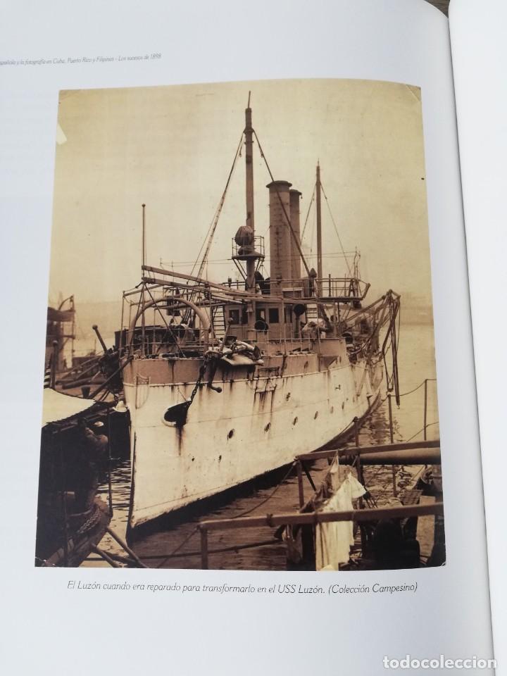Militaria: La Armada española y la fotografía en Cuba, Puerto Rico y Filipinas. Los sucesos de 1898. Escrito p - Foto 20 - 246030245
