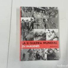 Militaria: LA SEGUNDA II GUERRA MUNDIAL EN IMÁGENES - DAVID BOYLE - CON 900 FOTOGRAFÍAS - EDIMAT LIBROS. Lote 263285525